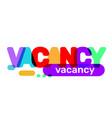 creative of vacancy business word lettering vector image vector image