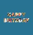 happy birthday concept word art vector image vector image