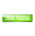 think positive green square 3d realistic isolated vector image vector image