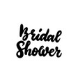 bridal shower handwritten lettering vector image vector image