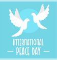two pigeons peace day background flat style vector image