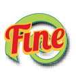 fine comic word vector image
