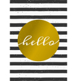 black and white stripes gold circle hello card vector image vector image