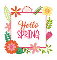 hello spring card lettering text frame flowers vector image