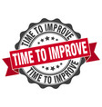 time to improve stamp sign seal vector image vector image