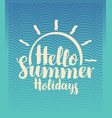 Travel banner hello summer holidays with sun