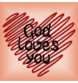 God loves you done in red heart vector image vector image