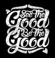 Typography - see good be good