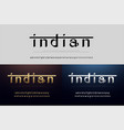 india alphabet font silver and gold modern vector image