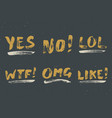 yes no like lol omg and wtf lettering handwritten vector image