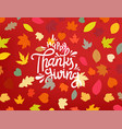 happy thanksgiving day color fall leaves vector image