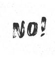 no lettering handwritten sign hand drawn grunge vector image