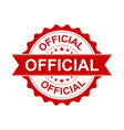 official grunge rubber stamp on white background vector image