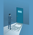businessman brave standing front of the boss room vector image vector image