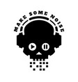 skull in headphones make some noise sign logo vector image