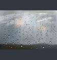 realistic raindrop on transparent window vector image vector image