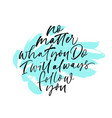 no matter what you do black handwritten lettering vector image