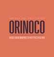 orinoko condensed semibold san serif font vector image vector image
