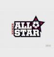 modern professional emblem all star for soccer vector image vector image