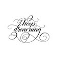 keep dreaming motivational lettering quote vector image vector image