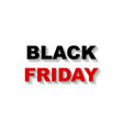 black friday inscription with shadow vector image vector image