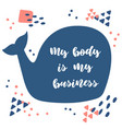 my body is my business lettering on a blue whale vector image