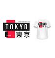 tokyo t-shirt design t-shirt design with tokyo vector image