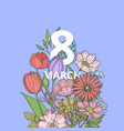 hand drawn flowers 8 march in bouquet vector image vector image