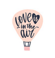 love is in the air phrase handwritten with elegant vector image vector image