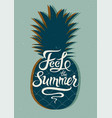 summer calligraphic poster with pineapple vector image vector image