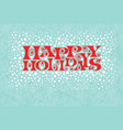 christmas retro lettering and snow happy holidays vector image vector image