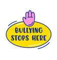 bullying stops here banner or icon human hand vector image vector image