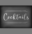 lettering of cocktails stylized as chalk lettering vector image
