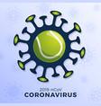tennis ball sign caution coronavirus stop vector image