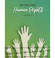 human rights month card of people hands vector image vector image