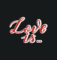 love is on black background vector image vector image