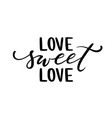 love sweet hand drawn creative calligraphy vector image vector image