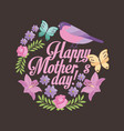 happy mothers day romantic cute flowers bird vector image