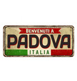 welcome to padova in italian languagevintage vector image vector image