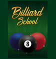 billiard school poster on a green background vector image vector image