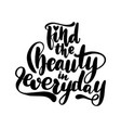 find the beauty in everyday vector image vector image