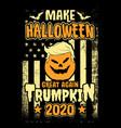 make halloween great again trumpkin 2020 t shirt vector image vector image