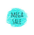 promotion grunge badge with mega sale sign on vector image