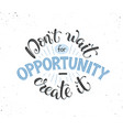 motivational poster about opportunity vector image vector image