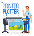 worker with plotter man prints beautiful vector image vector image