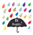 be happy card with umbrella and color rain vector image