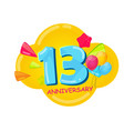 cute cartoon template 13 years anniversary vector image vector image
