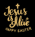 jesus is alive happy easter vector image vector image