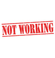 not working grunge rubber stamp vector image