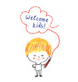 kid with pencil and welcome banner vector image